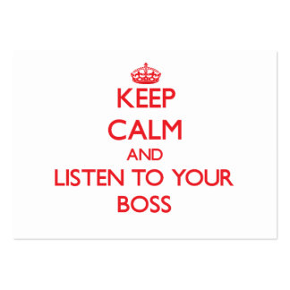 Keep Calm and Listen to your Boss Business Cards