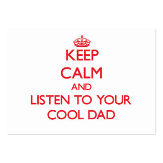Keep Calm and Listen to  your Cool Dad Business Cards