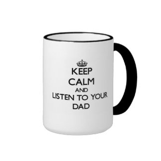 Keep Calm and Listen to  your Dad Ringer Mug