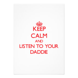 Keep Calm and Listen to  your Daddie Invite