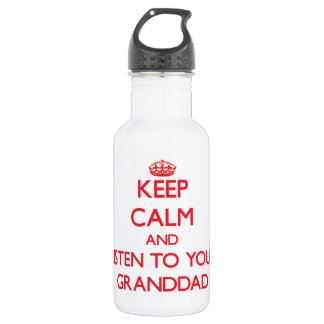 Keep Calm and Listen to  your Granddad 532 Ml Water Bottle