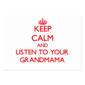 Keep Calm and Listen to your Grandmama Business Card Template
