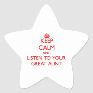 Keep Calm and Listen to  your Great Aunt Star Sticker