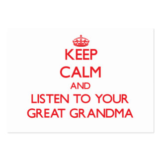 Keep Calm and Listen to your Great Grandma Business Card Templates