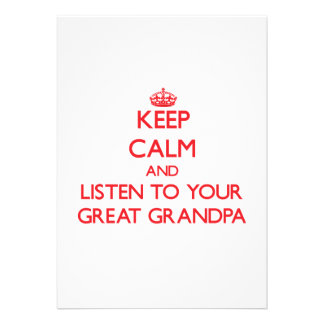 Keep Calm and Listen to  your Great Grandpa Invites