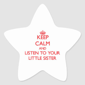 Keep Calm and Listen to your Little Sister Star Sticker