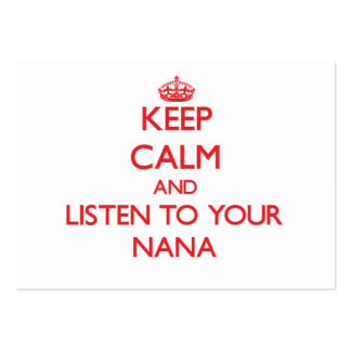 Keep Calm and Listen to  your Nana Pack Of Chubby Business Cards