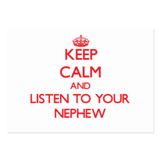 Keep Calm and Listen to your Nephew Business Card Templates