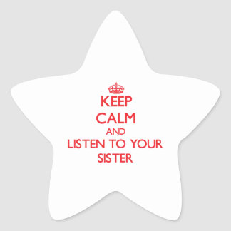 Keep Calm and Listen to your Sister Sticker