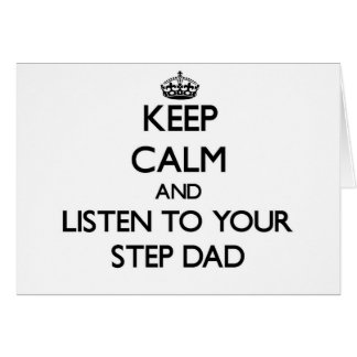 Keep Calm and Listen to  your Step-Dad Greeting Card
