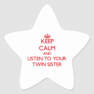 Keep Calm and Listen to your Twin Sister Star Stickers