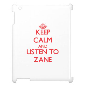 Keep Calm and Listen to Zane iPad Cases