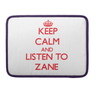 Keep Calm and Listen to Zane MacBook Pro Sleeves