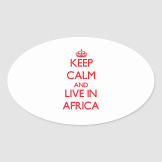 Keep Calm and live in Africa Stickers