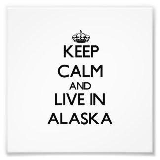 Keep Calm and Live In Alaska Photo Art