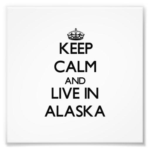 Keep Calm and Live In Alaska Photo Print