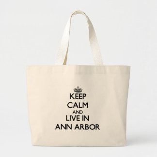 Keep Calm and live in Ann Arbor Canvas Bags