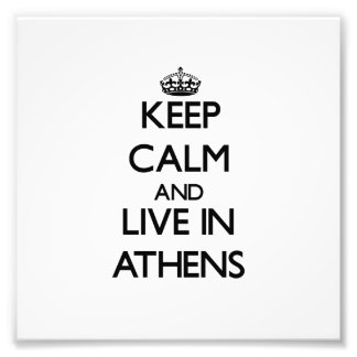 Keep Calm and live in Athens Photo Print