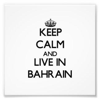Keep Calm and Live In Bahrain Art Photo