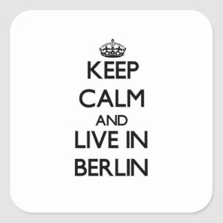 Keep Calm and live in Berlin Square Sticker
