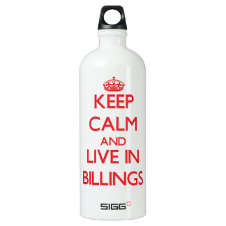 Keep Calm and Live in Billings SIGG Traveller 1.0L Water Bottle