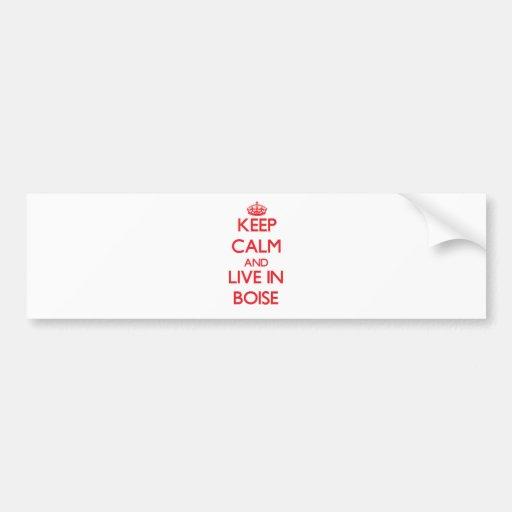 Keep Calm and Live in Boise Bumper Sticker