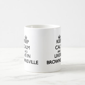 Keep Calm and live in Brownsville Basic White Mug