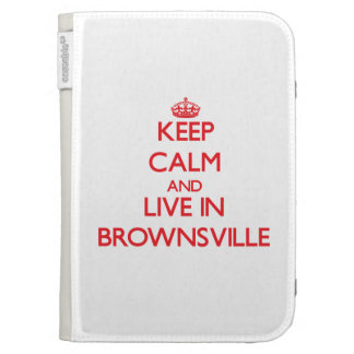 Keep Calm and Live in Brownsville Kindle 3G Case