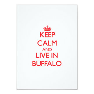 Keep Calm and Live in Buffalo 5x7 Paper Invitation Card