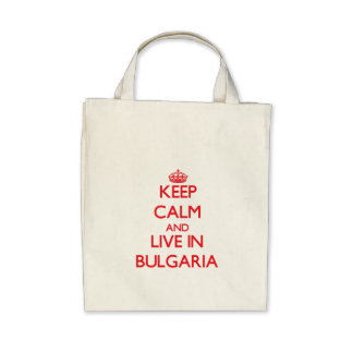 Keep Calm and live in Bulgaria Canvas Bag