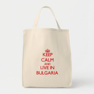 Keep Calm and live in Bulgaria Grocery Tote Bag