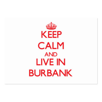 Keep Calm and Live in Burbank Business Card Templates