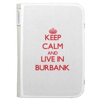 Keep Calm and Live in Burbank Kindle 3 Cover