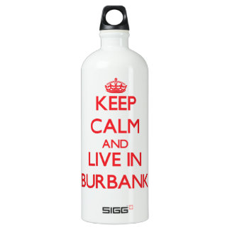 Keep Calm and Live in Burbank SIGG Traveller 1.0L Water Bottle