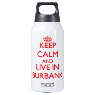 Keep Calm and Live in Burbank
