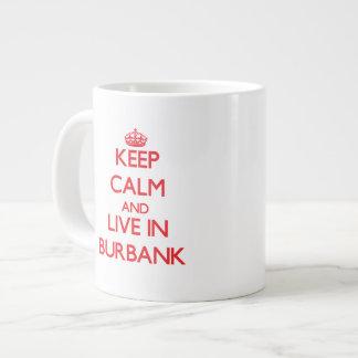 Keep Calm and Live in Burbank Jumbo Mug