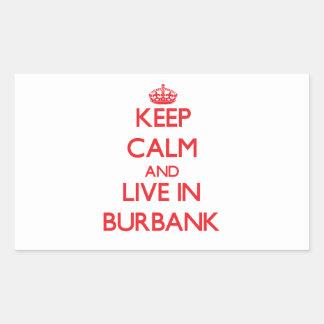 Keep Calm and Live in Burbank Rectangular Sticker