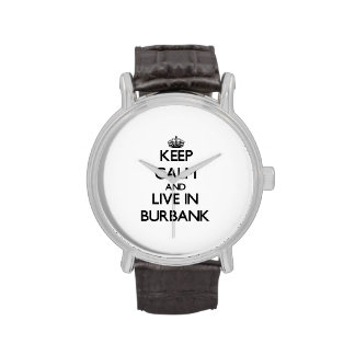 Keep Calm and live in Burbank Wrist Watches