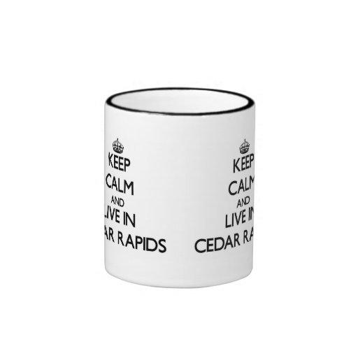 Keep Calm and live in Cedar Rapids Coffee Mug