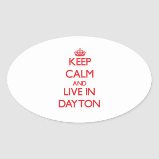 Keep Calm and Live in Dayton Oval Sticker
