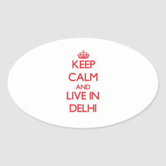 Keep Calm and Live in Delhi Oval Sticker