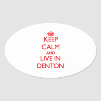 Keep Calm and Live in Denton Sticker