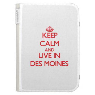 Keep Calm and Live in Des Moines Kindle 3 Cases