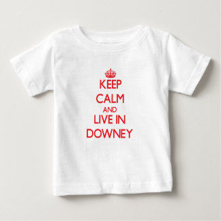 Keep Calm and Live in Downey T Shirts