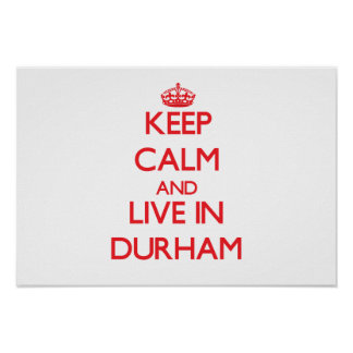 Keep Calm and Live in Durham Poster