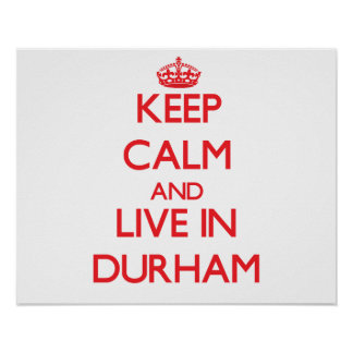 Keep Calm and Live in Durham Print