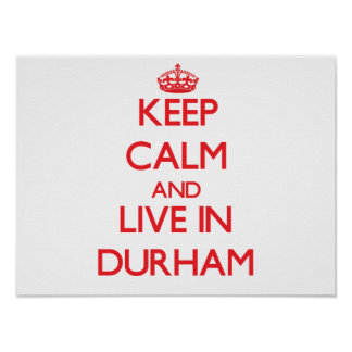 Keep Calm and Live in Durham Posters