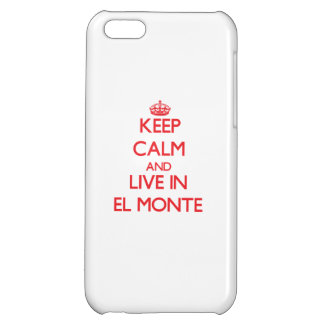 Keep Calm and Live in El Monte iPhone 5C Cover