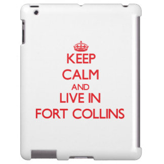 Keep Calm and Live in Fort Collins