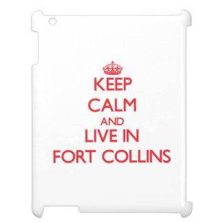 Keep Calm and Live in Fort Collins iPad Cover